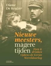 Nieuwe meesters, magere tijden : eten & drinken tijdens de Eerste Wereldoorlog
