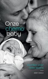 Onze chemobaby : vechten voor twee levens