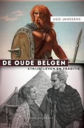 De oude Belgen : strijd, leven en traditie