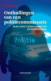 Onthullingen van een politiecommissaris : mijn leven tussen gangsters en moordenaars