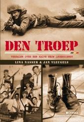 Den troep : verhalen over een halve eeuw legerdienst