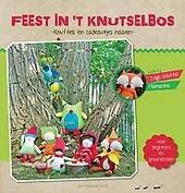 Feest in 't knutselbos : knuffels en cadeautjes naaien : voor beginners en gevorderden