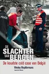 De slachter van Bergen : de koudste cold case van België