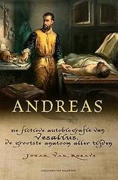 Andreas : de fictieve autobiografie van Vesalius, de grootste anatoom aller tijden