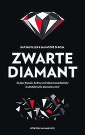 Zwarte diamant : 50 jaar fraude, bedrog en belastingontduiking in de Belgische diamantsector