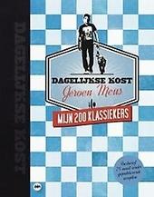 Dagelijkse kost : mijn 200 klassiekers : inclusief 75 nooit eerder gepubliceerde recepten