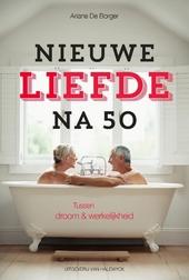 Nieuwe liefde na 50 : tussen droom & werkelijkheid