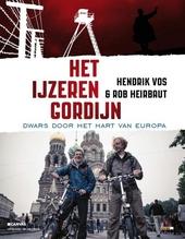 Het IJzeren Gordijn : dwars door het hart van Europa