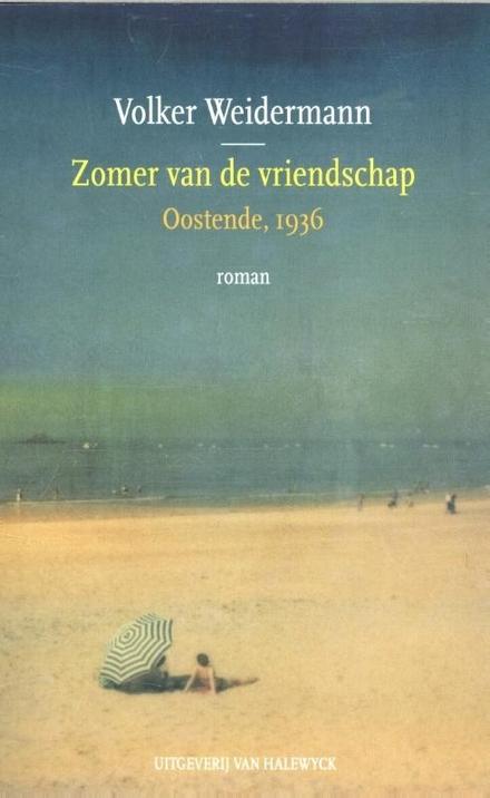 Zomer van de vriendschap : Oostende, 1936 : roman