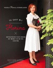 Te gast bij Florina : inspiratieboek voor mensen met weinig tijd en veel goesting