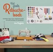 Het grote retoucheboek : handige stap-voor-stapinstructies om zelf je kleren te herstellen