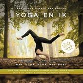 Yoga en ik : wat yoga voor mij doet