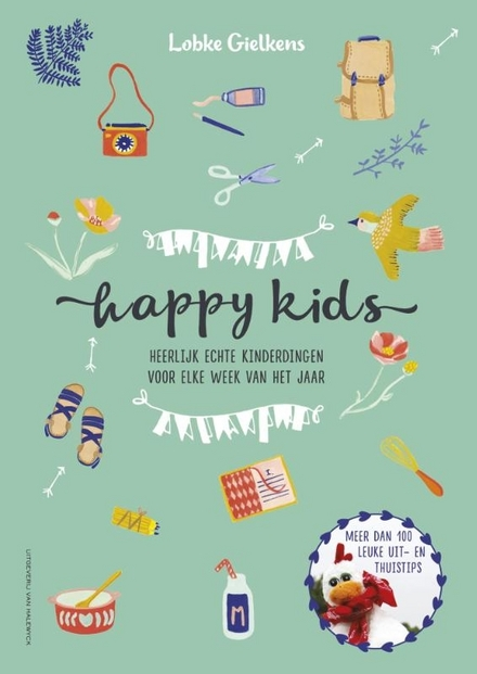Happy kids : heerlijk echte kinderdingen voor elke week van het jaar