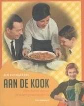 Aan de kook : een halve eeuw keukengeschiedenis