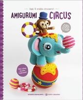 Amigurumi circus : haak 13 vrolijke circusacts!