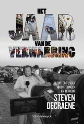 Het jaar van de verwarring : reporter tussen vluchtelingen en terreur