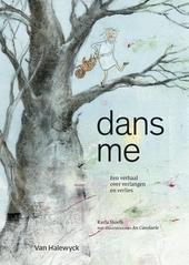 Dans me : een verhaal over verlangen en verlies