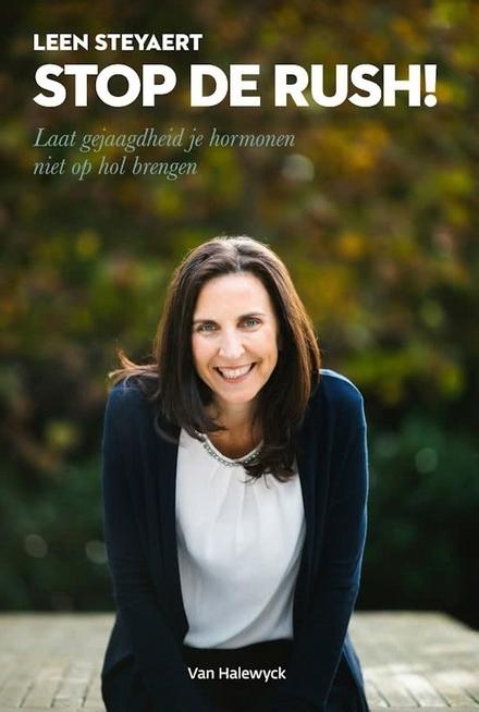 Stop de rush! : laat gejaagdheid je hormonen niet op hol brengen