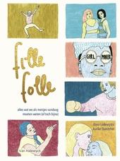 Fille folle : no nonsense, geen taboes : alles wat we vandaag als meisjes moeten weten (of toch bijna)