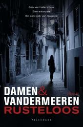 Rusteloos : thriller / Damen & Vandermeeren