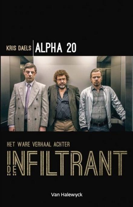 Alpha 20 : het ware verhaal achter De infiltrant