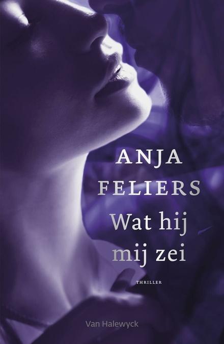 Leestip foto van: Wat hij mij zei | Een boek van Anja Feliers