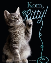Kom, Kitty!