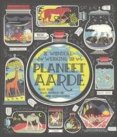 De wondere werking van planeet aarde : alles over onze wereld en haar ecosystemen