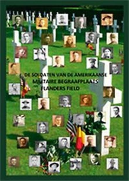 De soldaten van de Amerikaanse militaire begraafplaats Flanders Field