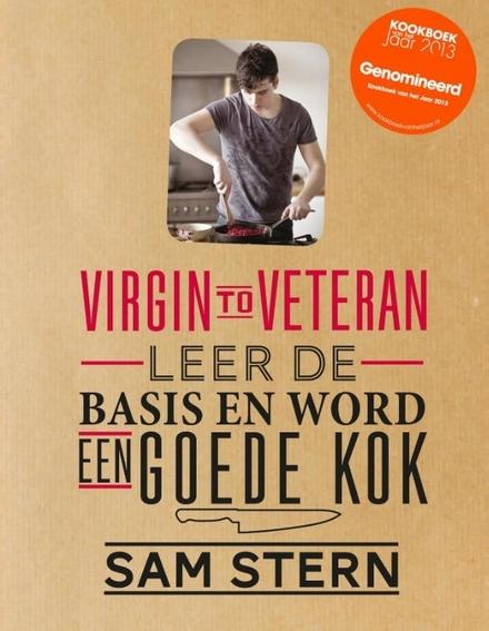 Virgin to veteran : leer de basis en word een goede kok
