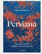 Persiana : recepten uit het Midden-Oosten & verder