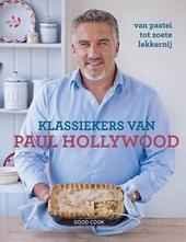 Klassiekers van Paul Hollywood : van pastei tot zoete lekkernij