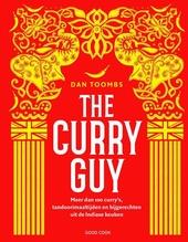 The curry guy : meer dan 100 curry's, tandoorimaaltijden en bijgerechten uit de Indiase keuken