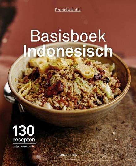 Basisboek Indonesisch : 130 recepten stap voor stap