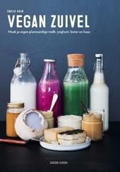 Vegan zuivel : maak je eigen plantaardige melk, yoghurt, boter en kaas