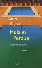 Maison Perdue : een plattelandsportret : roman