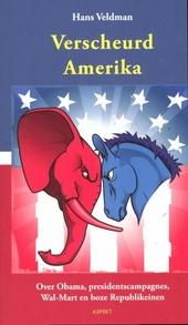 Verscheurd Amerika : over Obama, presidentscampagnes, Wal-Mart en boze Republikeinen