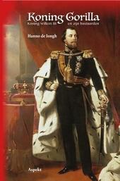 Koning Willem III en zijn bastaarden : het beest der beesten