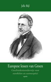 Europese lessen van Groen : geschiedenisonderwijs voor eurofielen en eurosceptici