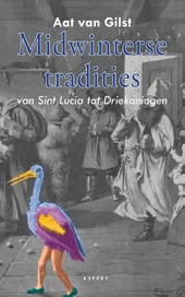 Midwinterse tradities : van Sint Lucia tot Driekoningen