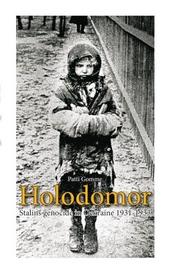 Holodomor : Stalins genocide in de Oekraïne 1931-1933