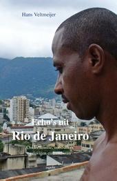 Echo's uit Rio de Janeiro : onder familie, voetballers, gelovigen en bandieten