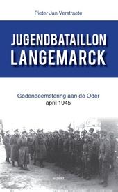 Jugendbataillon Langemarck : godendeemstering aan de Oder april 1945