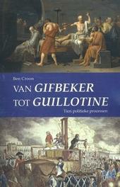 Van gifbeker tot guillotine : tien politieke processen