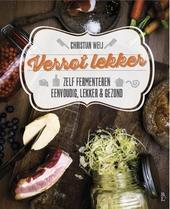 Verrot lekker : zelf fermenteren : eenvoudig, lekker & gezond