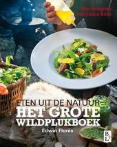 Het grote wildplukboek : eten uit de natuur
