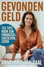 Gevonden geld : 143 tips voor een financieel succesvol leven