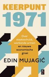 Keerpunt 1971 : over staatsschuld, werkende armen en nieuwe economische groei