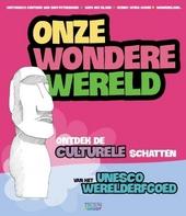 Onze wondere wereld : culturele schatten. 1