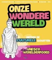 Onze wondere wereld : culturele schatten. 2